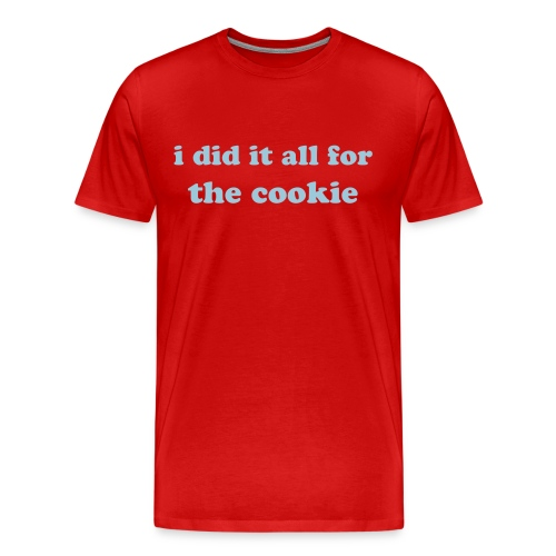 i did it all for the cookie - Men's Premium T-Shirt