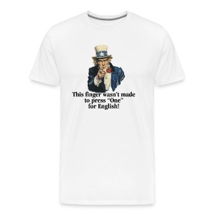 This finger wasn't made to press One for English! - Men's Premium T-Shirt