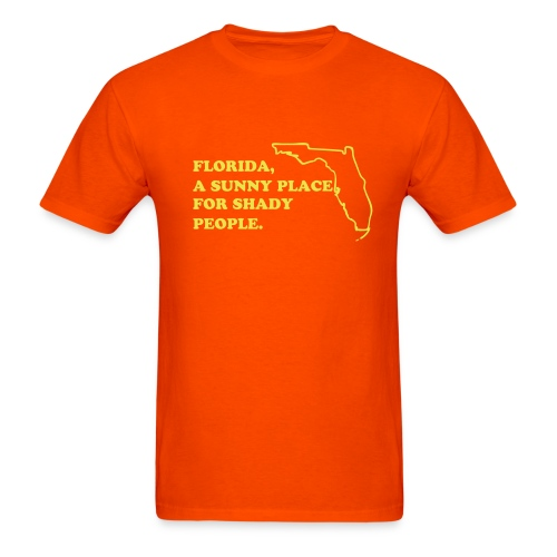 Florida, a Sunny Place for Shady People. - Men's T-Shirt