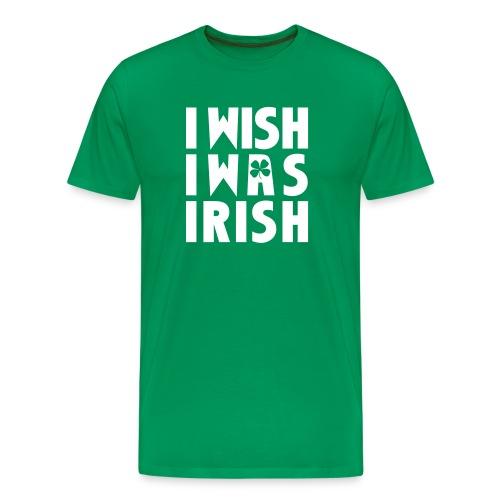 I WISH I WAS IRISH - Men's Premium T-Shirt