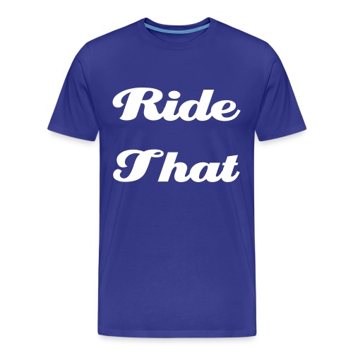 RIDE THAT CURSIVE BLUE TEE MENS - Men's Premium T-Shirt