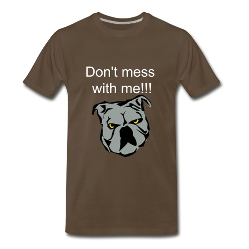 Don't mess with me t-shirt   - Men's Premium T-Shirt