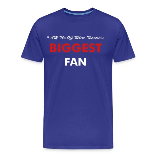 Biggest Fan Tee - Men's Premium T-Shirt
