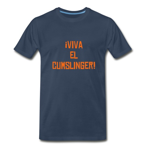 ¡Viva el Cumslinger! - Men's Premium T-Shirt