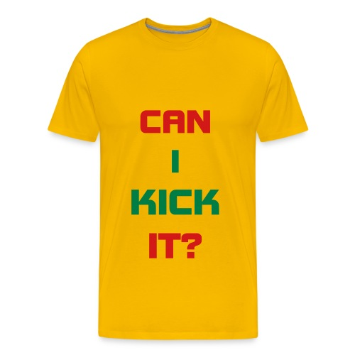 Can I Kick It? - Men's Premium T-Shirt