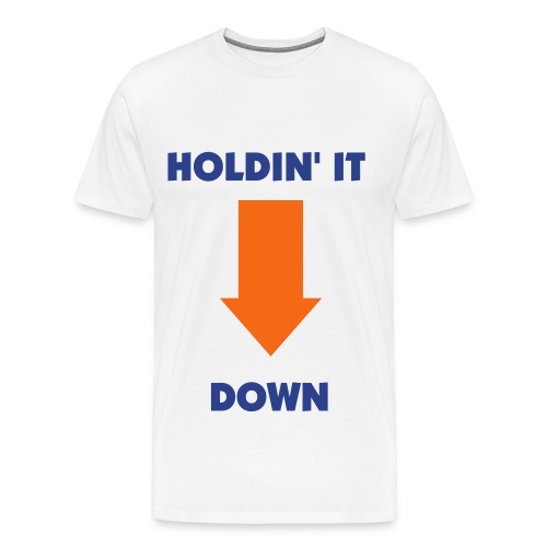 Holdin' It Down - Men's Premium T-Shirt