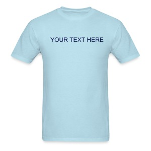 Create Your Own - Men's T-Shirt