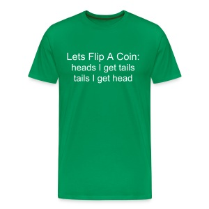 Lets Flip A Coin: heads I get tails, tails I get head - Men's Premium T-Shirt