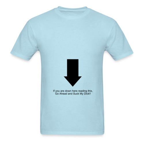 If you are down here reading this... - Men's T-Shirt