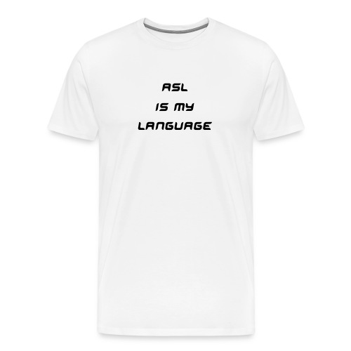 ASL - Men's Premium T-Shirt
