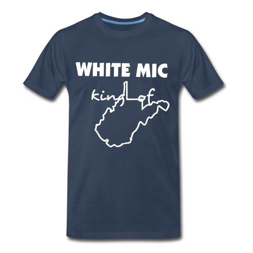 WHITE MIC...(KING OF WEST VIRGINIA TEE) - Men's Premium T-Shirt