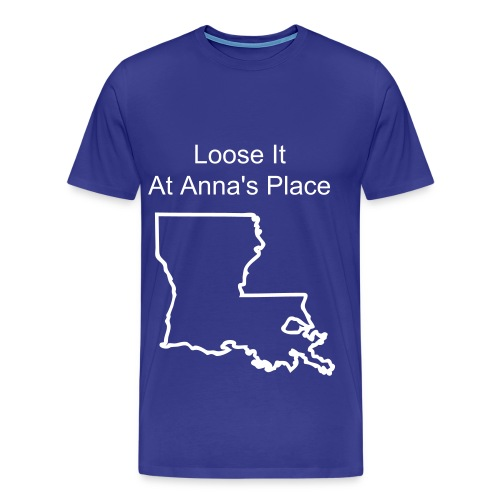 Loose It At Annas Place - Men's Premium T-Shirt