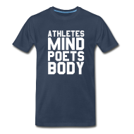 T-Shirts ~ Men's Premium T-Shirt ~ Athletes Mind, Poets Body Shirt
