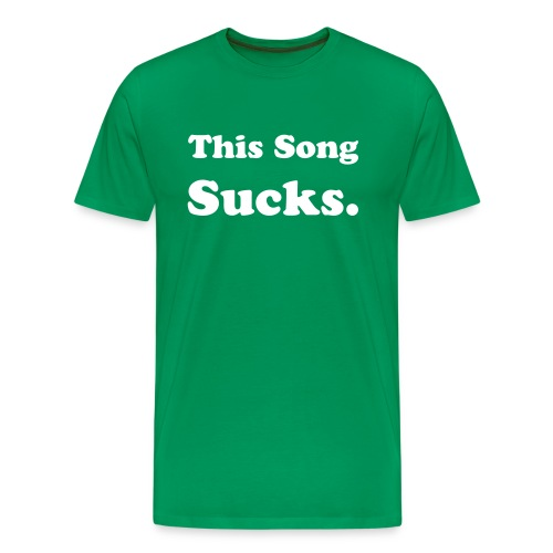 This Song Sucks Guy Tee - Men's Premium T-Shirt