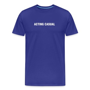 Acting Casual - White Print - Men's Premium T-Shirt