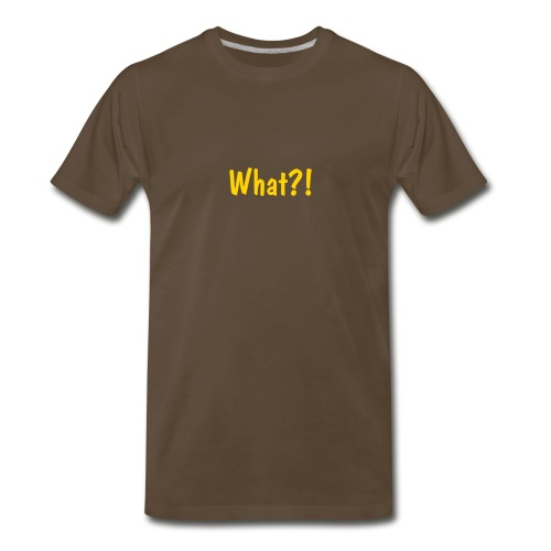What?! - Men's Premium T-Shirt