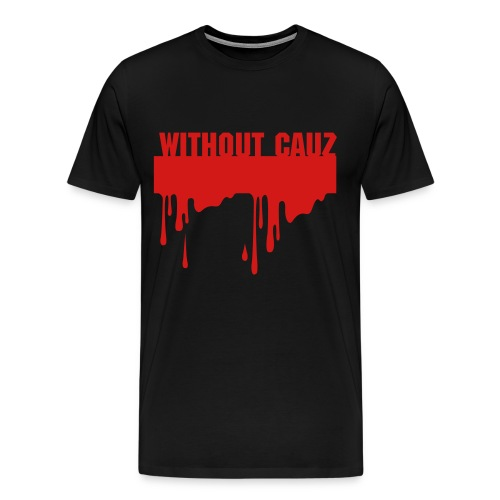 Without Cauz T-Shirt - Men's Premium T-Shirt