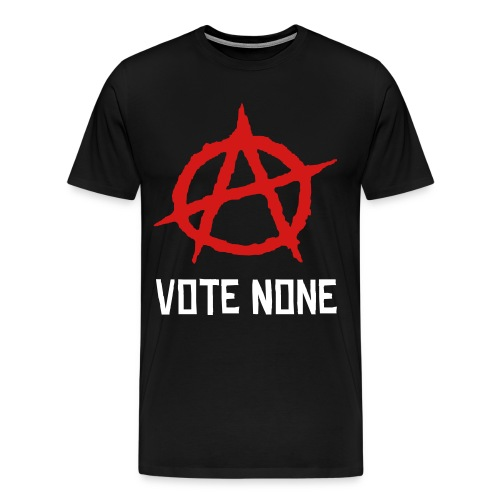 Vote None Shirt - Men's Premium T-Shirt