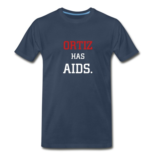 Ortiz Has Aids. - Men's Premium T-Shirt