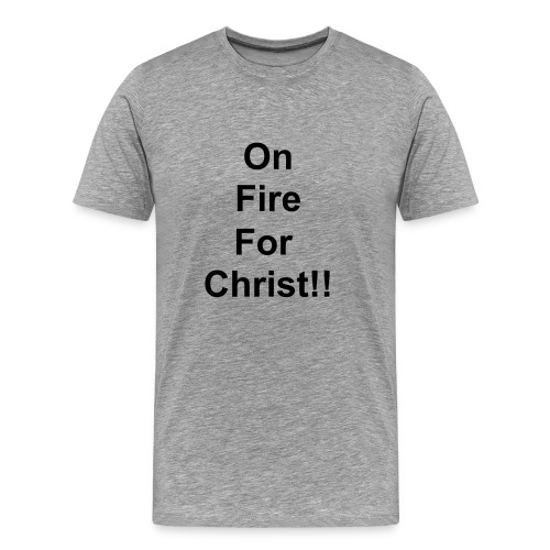 On Fire - Men's Premium T-Shirt