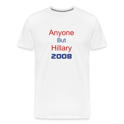 any1 but hillary 2008 - Men's Premium T-Shirt