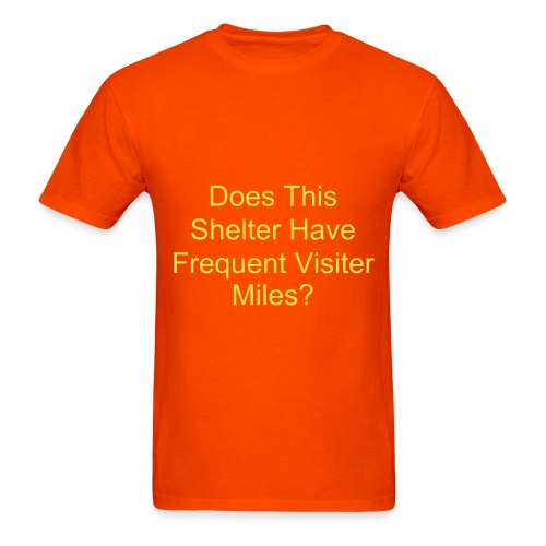 Does This Shelter Have Frequent Visitor Miles - Men's T-Shirt