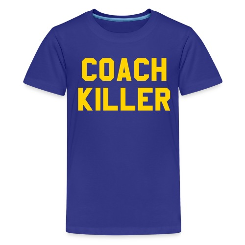 Coach Killer Kid's Tee - Kids' Premium T-Shirt