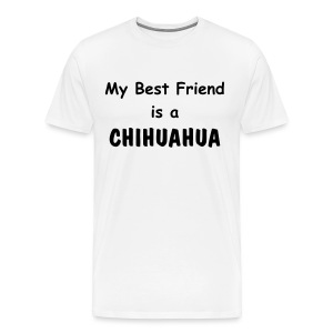 My Best Friend is a CHIHUAHUA - Men's Premium T-Shirt