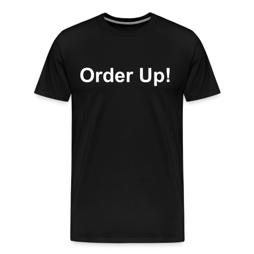 Order Up! - Men's Premium T-Shirt