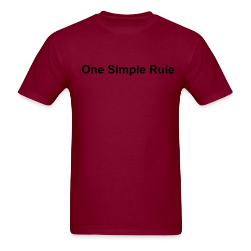 One Simple Rule - Men's T-Shirt