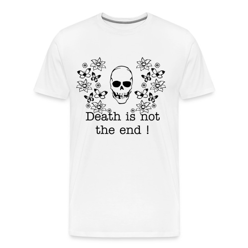 Death is not the end ! (white) - Men's Premium T-Shirt