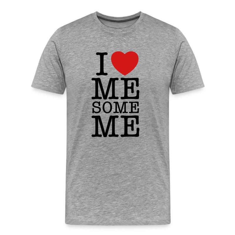 I Love Me Some Me - Men's Premium T-Shirt