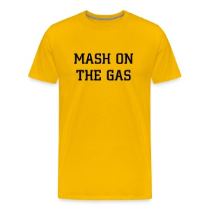 Mash on the gas - Men's Premium T-Shirt