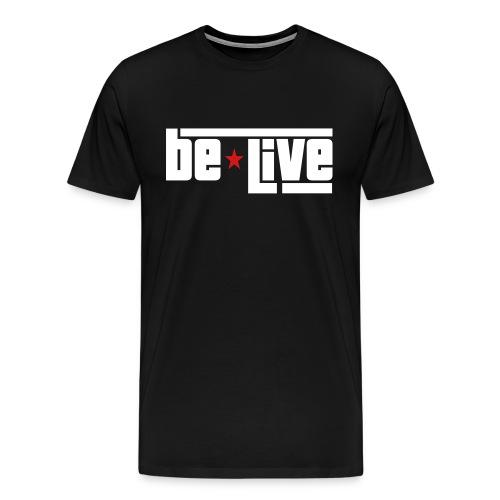 Be Live - Men's Premium T-Shirt