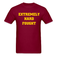 T-Shirts ~ Men's T-Shirt ~ Extremely Hard Fought