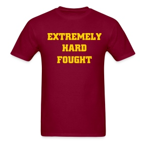 Extremely Hard Fought - Men's T-Shirt