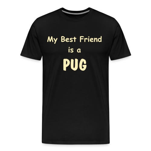 My Best Friend is a PUG - Men's Premium T-Shirt