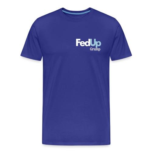 FedUp! - Men's Premium T-Shirt