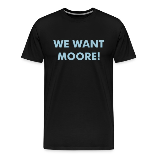 We Want Moore! - Men's Premium T-Shirt