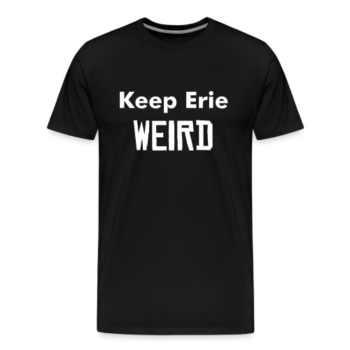 Keep Erie Weird Relaxed Fit T-Shirt - Men's Premium T-Shirt