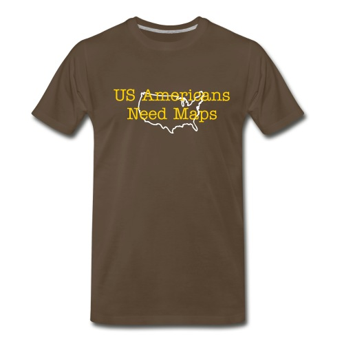 US Americans Need Maps - Men's Premium T-Shirt