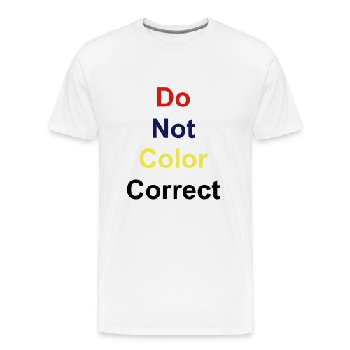 Do Not Color Correct - Men's Premium T-Shirt