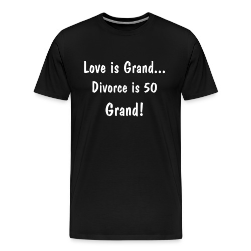 Love is Grand! - Men's Premium T-Shirt