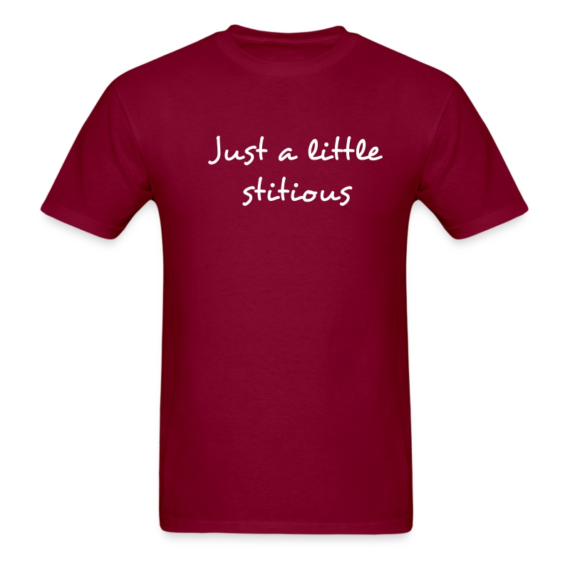 Just a little stitious [STIT] - Men's T-Shirt