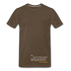 Forgot to take a shower - T-shirt premium pour hommes