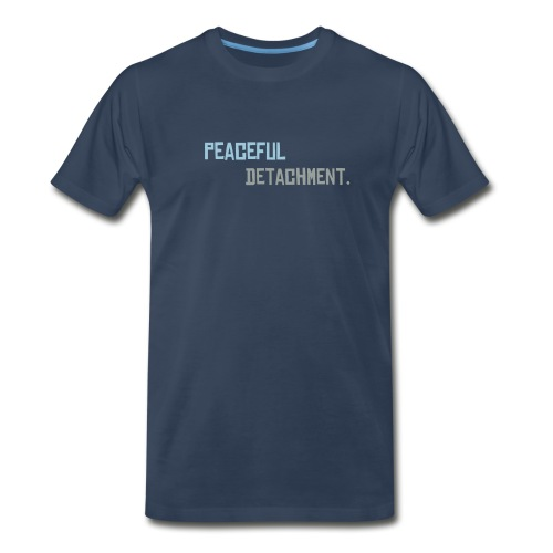 Peaceful Detachment Self-Reflection Tee! - Men's Premium T-Shirt