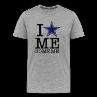 T-Shirts ~ Men's Premium T-Shirt ~ I Love Me Some Me