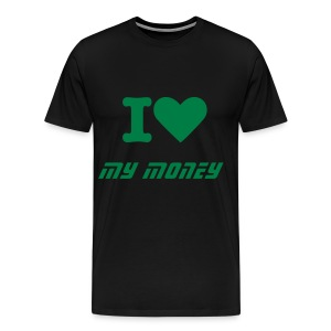 I Love My Money Shirt - Men's Premium T-Shirt