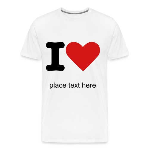I Love(your text here) - Men's Premium T-Shirt