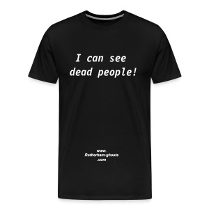 I can see dead people! - Men's Premium T-Shirt